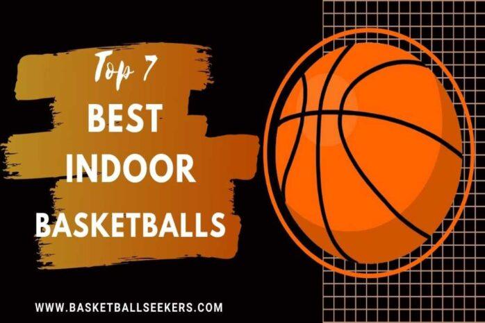 Top 7 Best Indoor Basketball In 2021 - Basketball Seekers