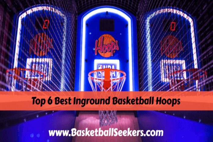 Top 6 Best Inground Basketball Hoops in 2021 [Buying Guide]
